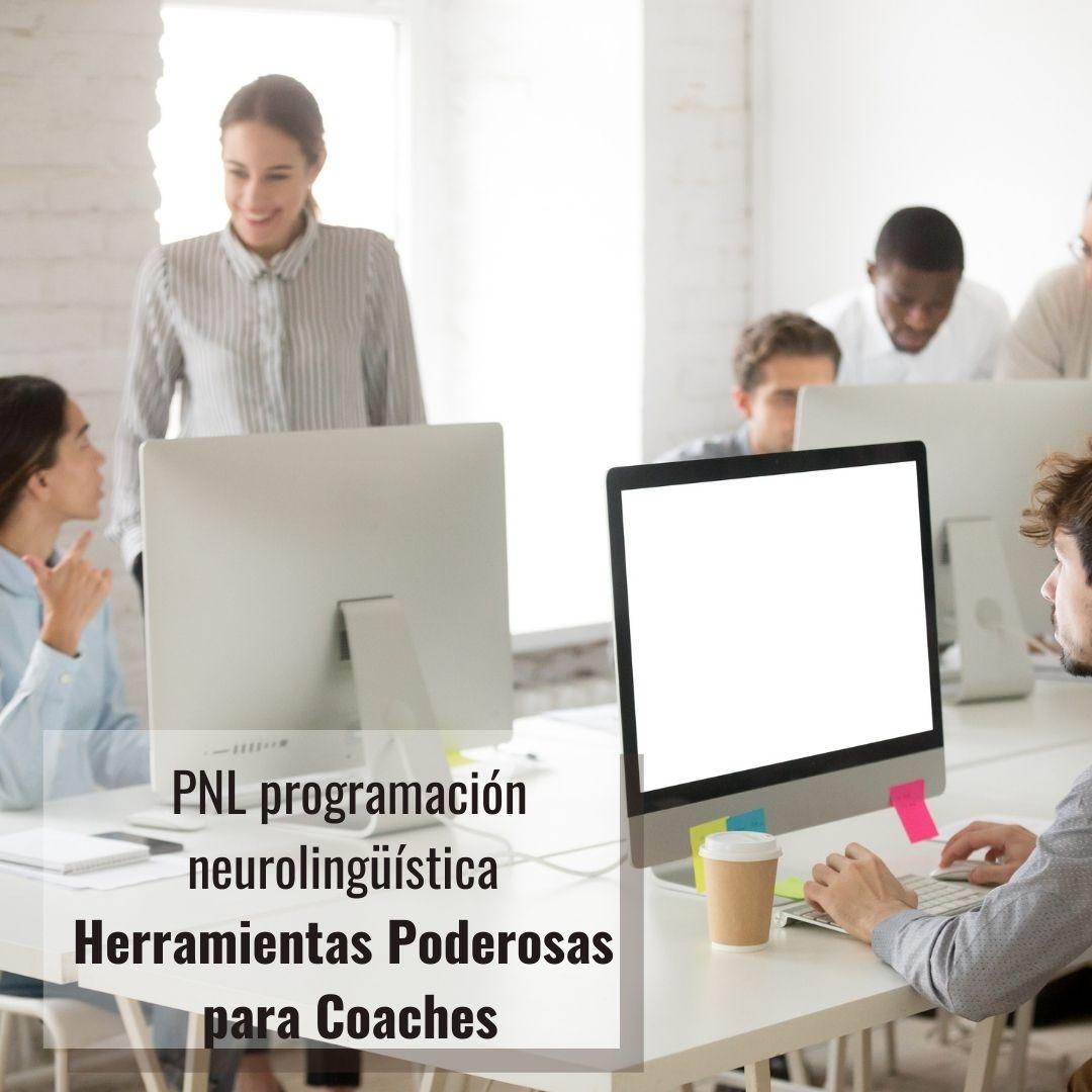 formación en PNL programación neurolingüísta herramientas poderosas para coaches